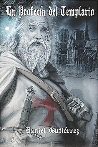 Amazon.com: La Profecía del Templario (Spanish Edition) (9781520533919): Daniel Gutiérrez: Books