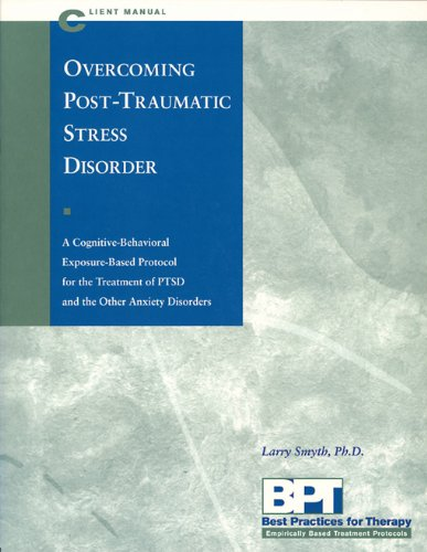 Overcoming Post-Traumatic Stress Disorder - Client Manual (Best Practices : Empirically Based Treatment Protocols Series)