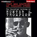 Fear and Loathing at Rolling Stone: The Essential Writing of Hunter S. Thompson Audiobook by Hunter S. Thompson Narrated by Phil Gigante