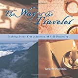 The Way of the Traveler: Making Every Trip a Journey of Self-Discovery