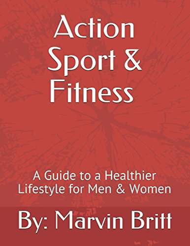 Action Sport & Fitness: A Guide To A Healthier Lifestyle