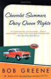 Chevrolet Summers, Dairy Queen Nights, Bob Greene, 0060959665
