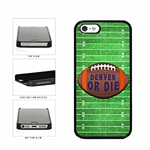 Denver or Die Football Field Plastic Phone Case Back Cover Apple iPhone 5 5s