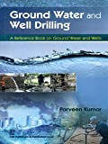 Tapping Into Water Low Tech Well Drilling Techniques And