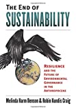 img - for The End of Sustainability: Resilience and the Future of Environmental Governance in the Anthropocene (Environment and Society) book / textbook / text book