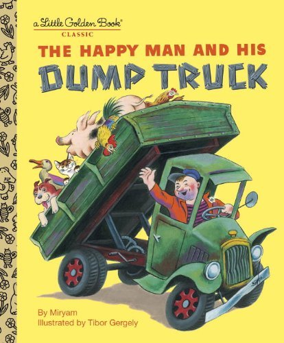 His Dump Truck - The Happy Man and His Dump Truck (Little Golden Book) by Tibor Gergely (18-Mar-2005) Hardcover