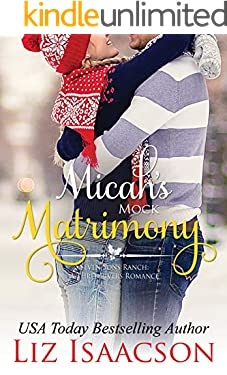Micah's Mock Matrimony: Christmas Brides for Billionaire Brothers (Seven Sons Ranch in Three Rivers Romance Book 7)