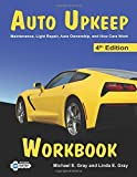 Auto Upkeep Workbook: Maintenance, Light Repair, Auto Ownership, and How Cars Work