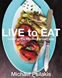 Image of Live to Eat: Cooking the Mediterranean Way