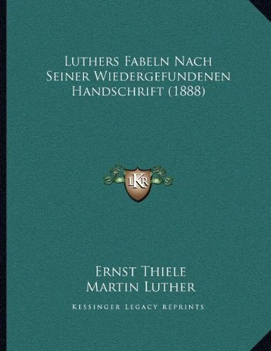 Read Online Luthers Fabeln Nach Seiner Wiedergefundenen Handschrift (1888) (German Edition) pdf epub
