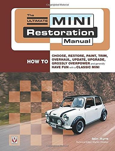 the ultimate mini restoration manual restoration manuals amazon rh amazon co uk haynes classic mini workshop manual classic mini repair manual pdf