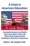 img - for A Crisis in American Education: A Love Story book / textbook / text book