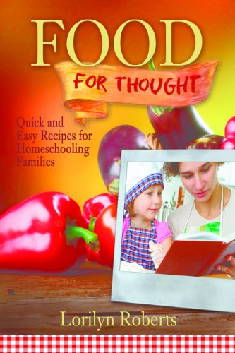 Food for Thought: Quick and Easy Recipes for Homeschooling Families