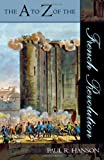 The A to Z of the French Revolution, Paul R. Hanson and Woronoff, 0810855933