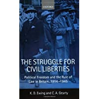 The Struggle for Civil Liberties: Political Freedom and the Rule of Law in Britain, 1914-1945 (Vol 1)