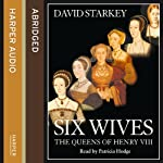 Six Wives: The Queens of Henry VIII | David Starkey