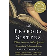 The Peabody Sisters: Three Women Who Ignited American Romanticism