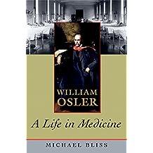William Osler: A Life in Medicine (English Edition)