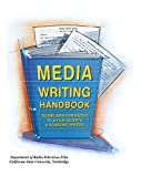 Media Writing Handbook : Guidelines for Radio, TV and Film Scripts and Academic Papers, Califonia St. University Staff, 0787263753