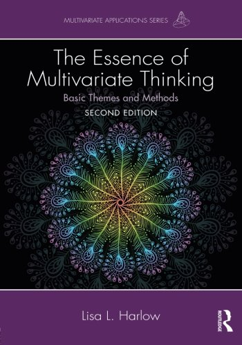 Essence Series - The Essence of Multivariate Thinking: Basic Themes and Methods (Multivariate Applications Series)