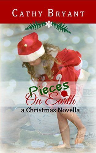 PIECES ON EARTH: a Beach Christmas Novella by [Bryant, Cathy]