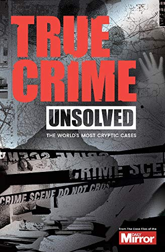 Dahlia Black Case (Unsolved: The World's Most Cryptic Cases (True Crime))