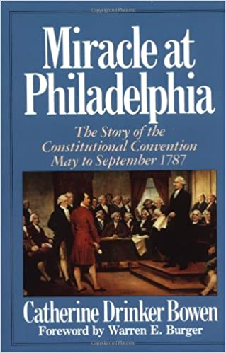 Miracle At Philadelphia: The Story of the Constitutional ...