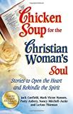 Chicken Soup for the Christian Woman's Soul, Jack Canfield and Mark Victor Hansen, 1623610028
