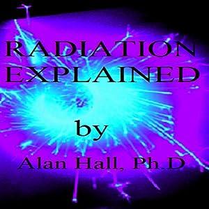 Radiation Explained Audiobook