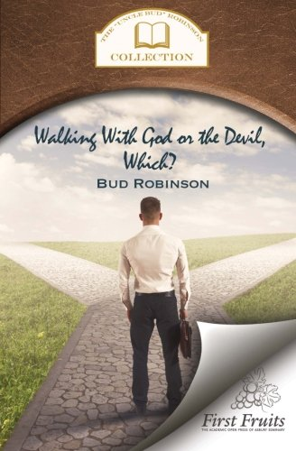 Walking with God or the Devil, Which?: and The King's Gold Mine