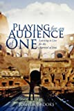 Playing for an Audience of One, Joshua Brooks, 1414111312