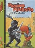 Pomino Pimento et le Chevalier Noir
