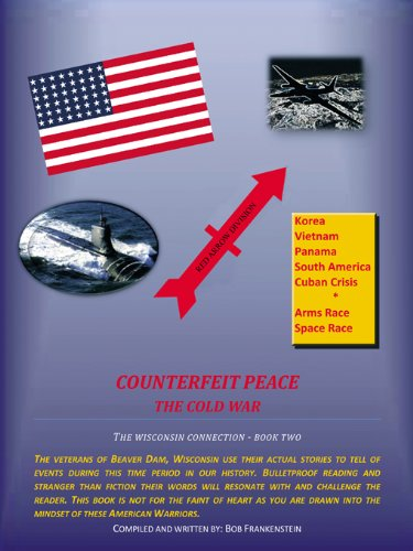 Counterfeit Peace: The Cold War the Wisconsin Connection - Book Two
