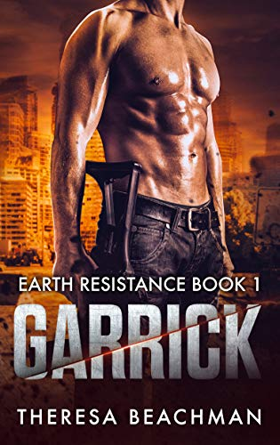 Garrick (Earth Resistance Book 1) ()