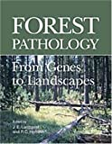 Forest Pathology : From Genes to Landscapes, John E. Lundquist, 0890543348