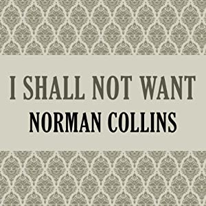 I Shall Not Want Audiobook