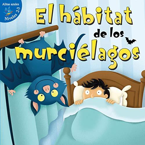 El Habitat de Los Murcielagos (Habitat for Bats) (Alitas azules niveles 2-3  / Little Birdie Books, Blue, Level 2-3)