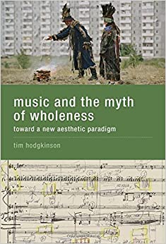 ;;OFFLINE;; Music And The Myth Of Wholeness: Toward A New Aesthetic Paradigm (MIT Press). travel selling Medio expert riesgo General 51KzHGmyRzL._SY344_BO1,204,203,200_