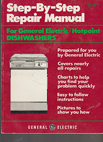 Price comparison product image STEP-BY-STEP REPAIR MANUAL FOR GENERAL ELECTRIC / HOTPOINT DISHWASHERS