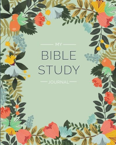 My Bible Study Journal: A Creative Christian Workbook: A Simple Guide To Journaling -