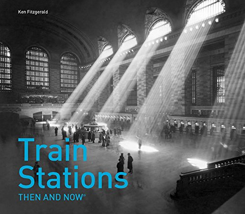 Train Stations Then and Now® - Huge Train
