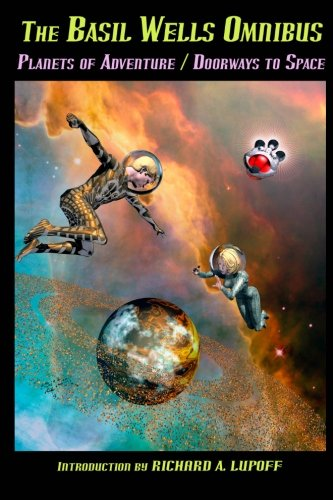 The Basil Wells Omnibus: Planets of Adventure and Doorways to Space ebook