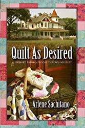 Quilt As Desired (A Harriet Truman/Loose Threads Mystery Book 1)
