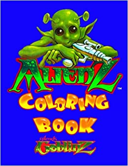 Book Alienz: Coloring Book: Volume 4 (Gilead's Goblinz)