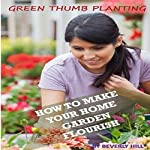 Green Thumb Planting: How to Make Your Home Garden Flourish   Beverly Hill