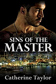 Sins of the Master: Sequel to Master (The Master Files Book 2) by [Taylor, Catherine]