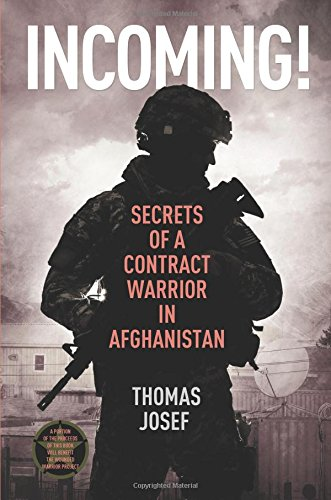 Incoming!: Secrets of a Contract Warrior in Afghanistan ebook