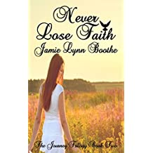 Never Lose Faith (The Journey Trilogy Book 2)