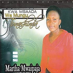 Amazon.com: Kwa Msaada Wa Mungu: Martha Mwaipaja: MP3