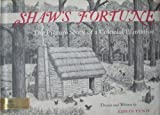 Shaw's Fortune: The Picture Story of a Colonial Plantation